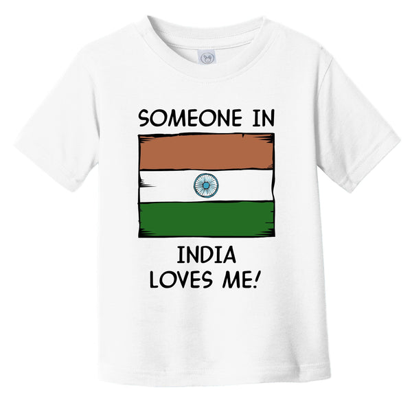 Someone In India Loves Me Indian Flag Infant Toddler T-Shirt