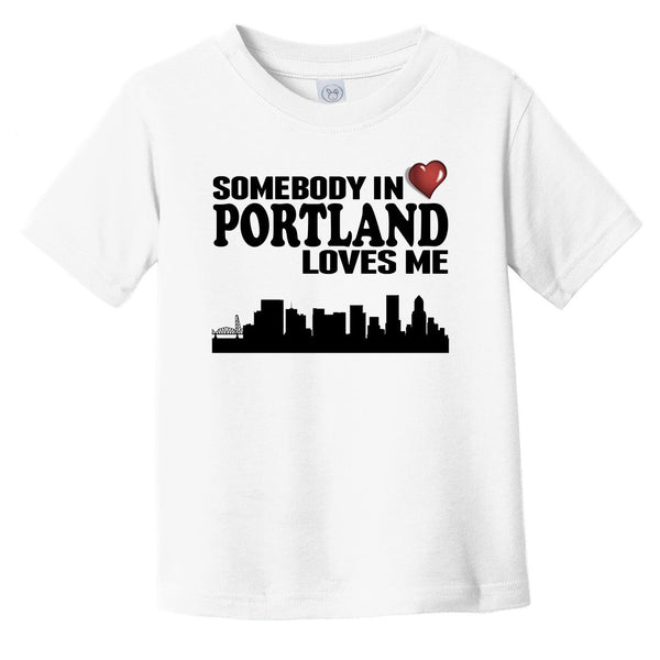 Somebody In Portland Loves Me Infant Toddler T-Shirt