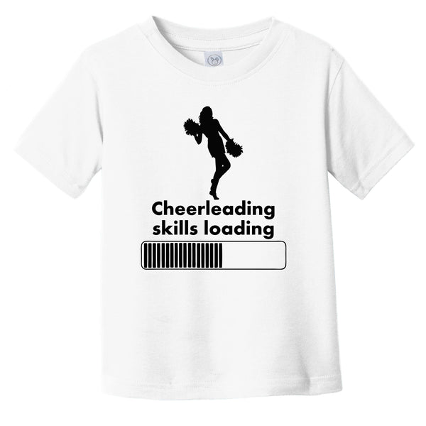 Cheerleading Skills Loading Funny Cheerleader Infant Toddler T-Shirt