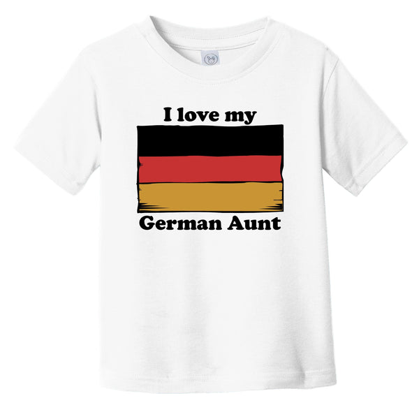 I Love My German Aunt Germany Flag Niece Nephew Infant Toddler T-Shirt