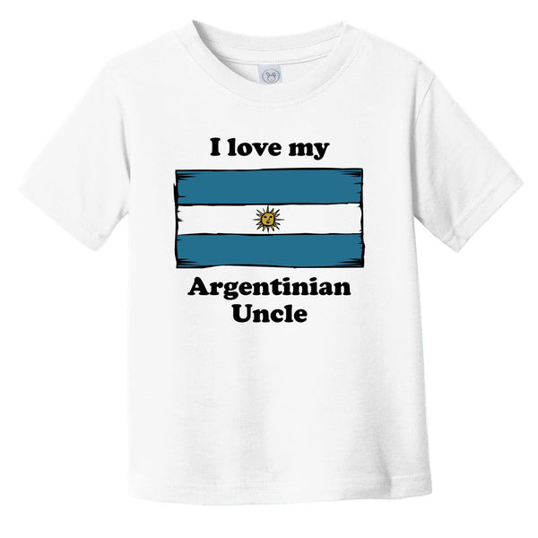 I Love My Argentinian Uncle Argentina Flag Niece Nephew Infant Toddler T-Shirt