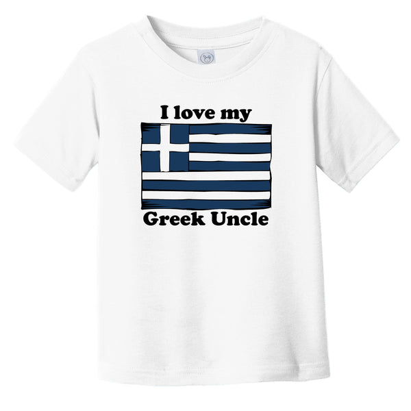 I Love My Greek Uncle Greece Flag Niece Nephew Infant Toddler T-Shirt