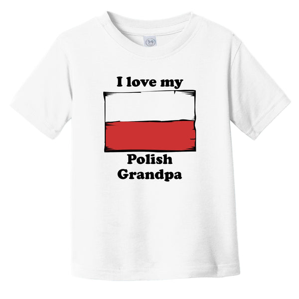I Love My Polish Grandpa Poland Flag Grandchild Infant Toddler T-Shirt