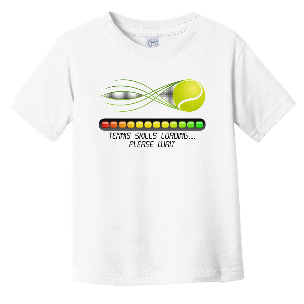 Tennis Skills Loading Please Wait Funny Infant Toddler T-Shirt