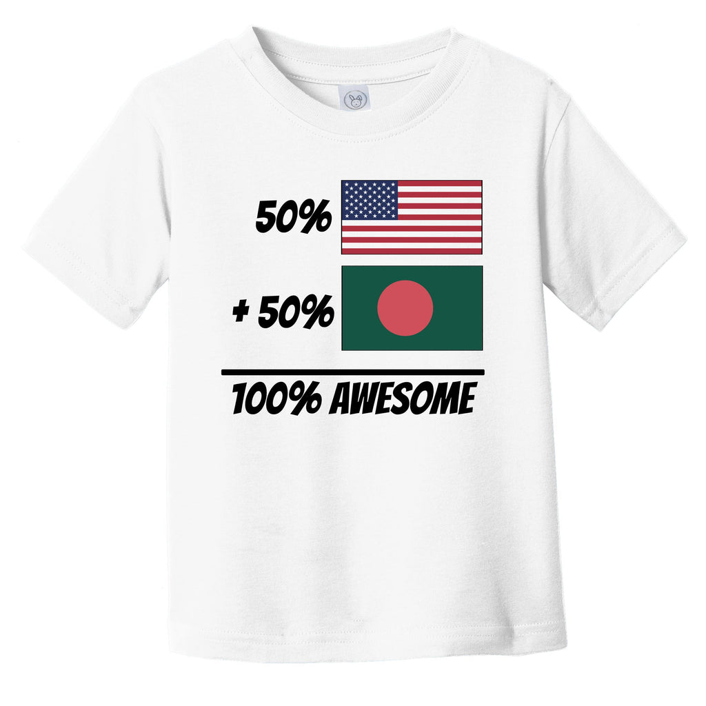 50% American Plus 50% Bangladeshi Equals 100% Awesome Cute Bangladesh Flag Infant Toddler T-Shirt