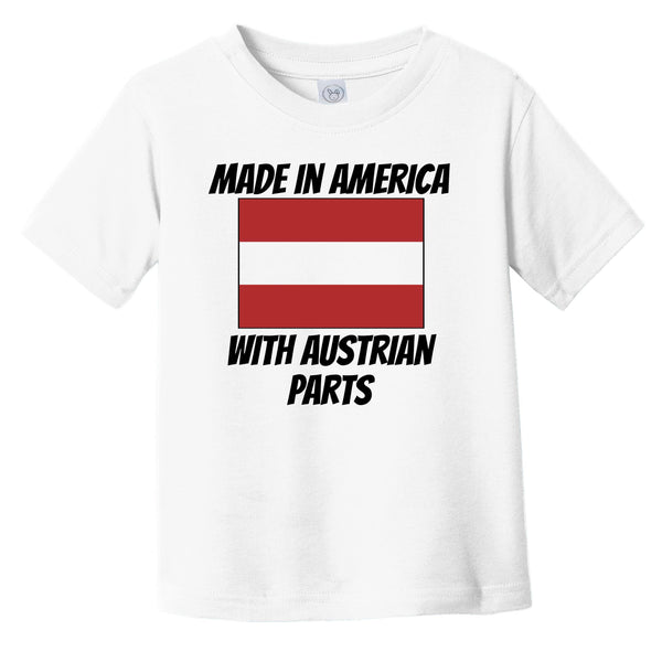 Made In America With Austrian Parts Austria Flag Funny Infant Toddler T-Shirt