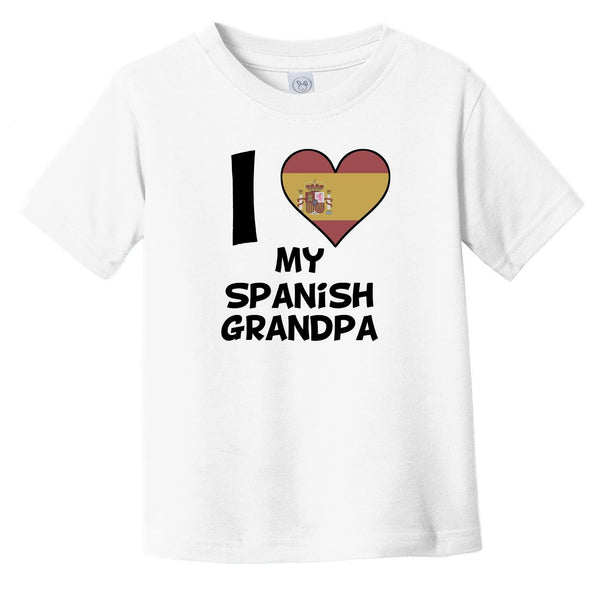 I Heart My Spanish Grandpa Spain Flag Infant Toddler T-Shirt