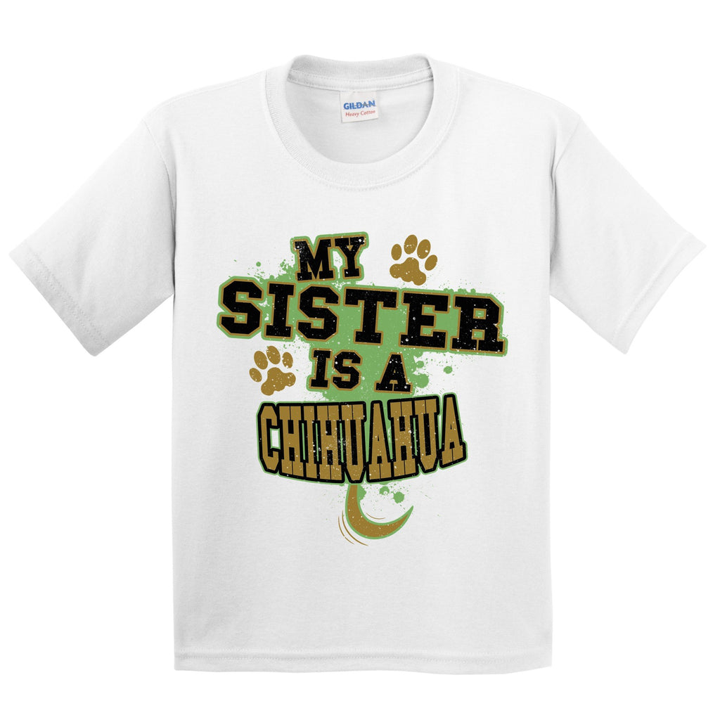 My Sister Is A Chihuahua Funny Dog Kids Youth T-Shirt