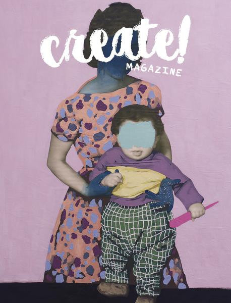 Create! Magazine Issue III Digital Issue