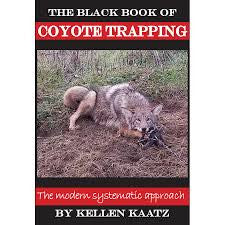 Kellen Kaatz: The Black Book of Coyote Trapping