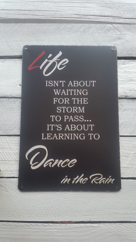 "A4 ""Life Isn't About Waiting For The Storm To Pass..."" Sign"
