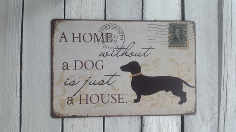 "A4 ""A Home Without A Dog Is Just A House"" Sign"