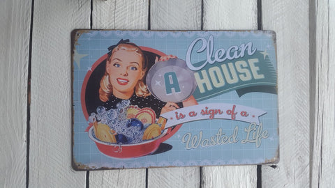 "A4 ""A Clean House Is A Sign Of A Wasted Life"""