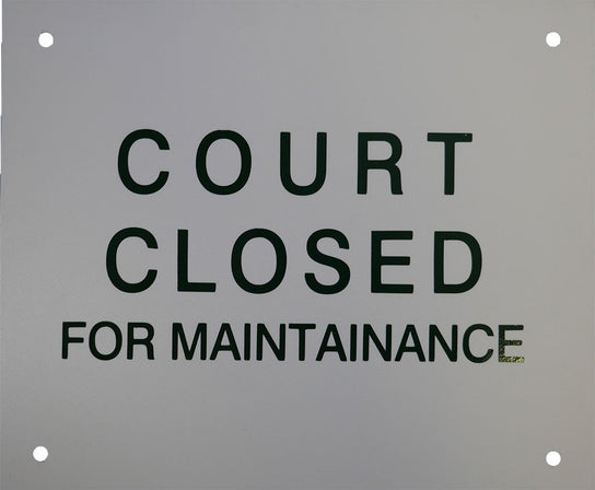 """Court Closed for Maintenance"""