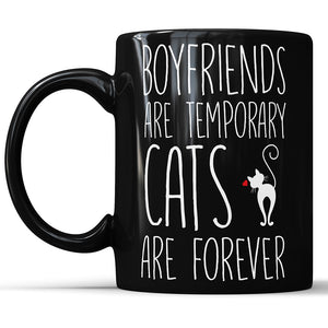 Boyfriends Are Temporary - Cats Are Forever