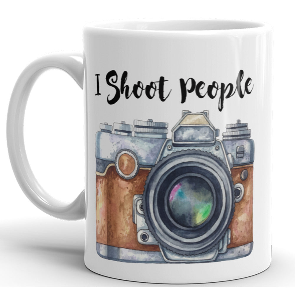 I Shoot People - Funny Coffee Mug For Photographers