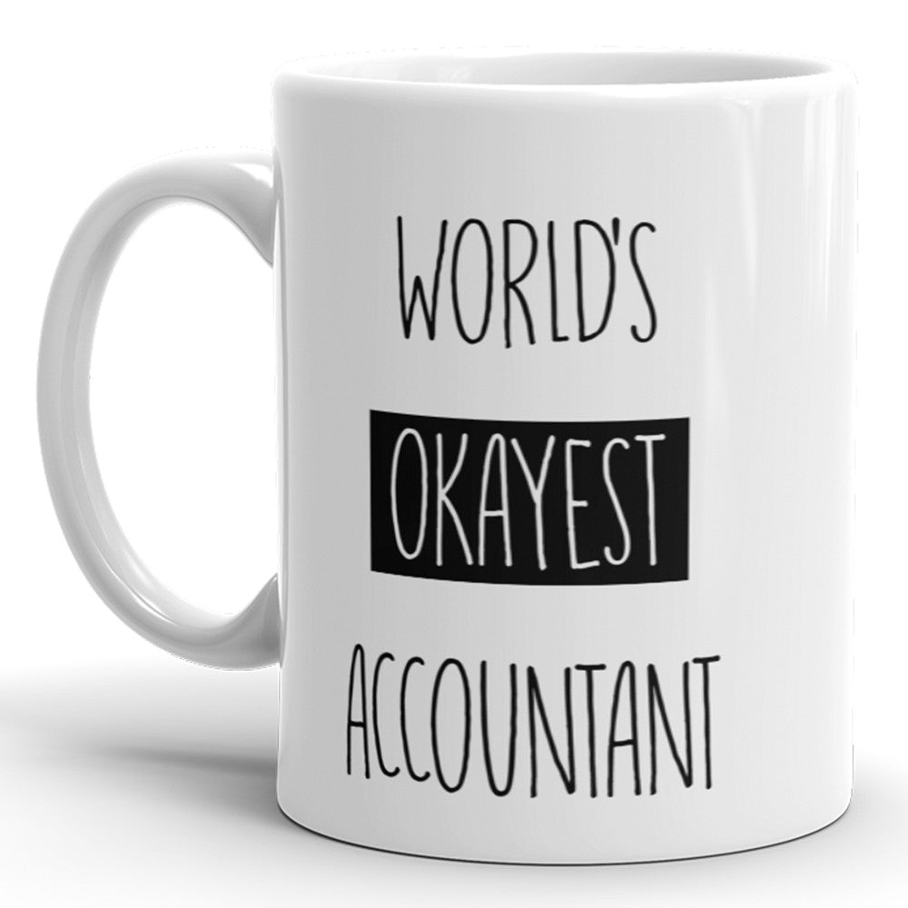 World's Okayest Accountant - Funny Coffee Mug For Bookkeeper