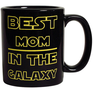 Best Mom in The Galaxy - Funny Coffee Mug For Mother