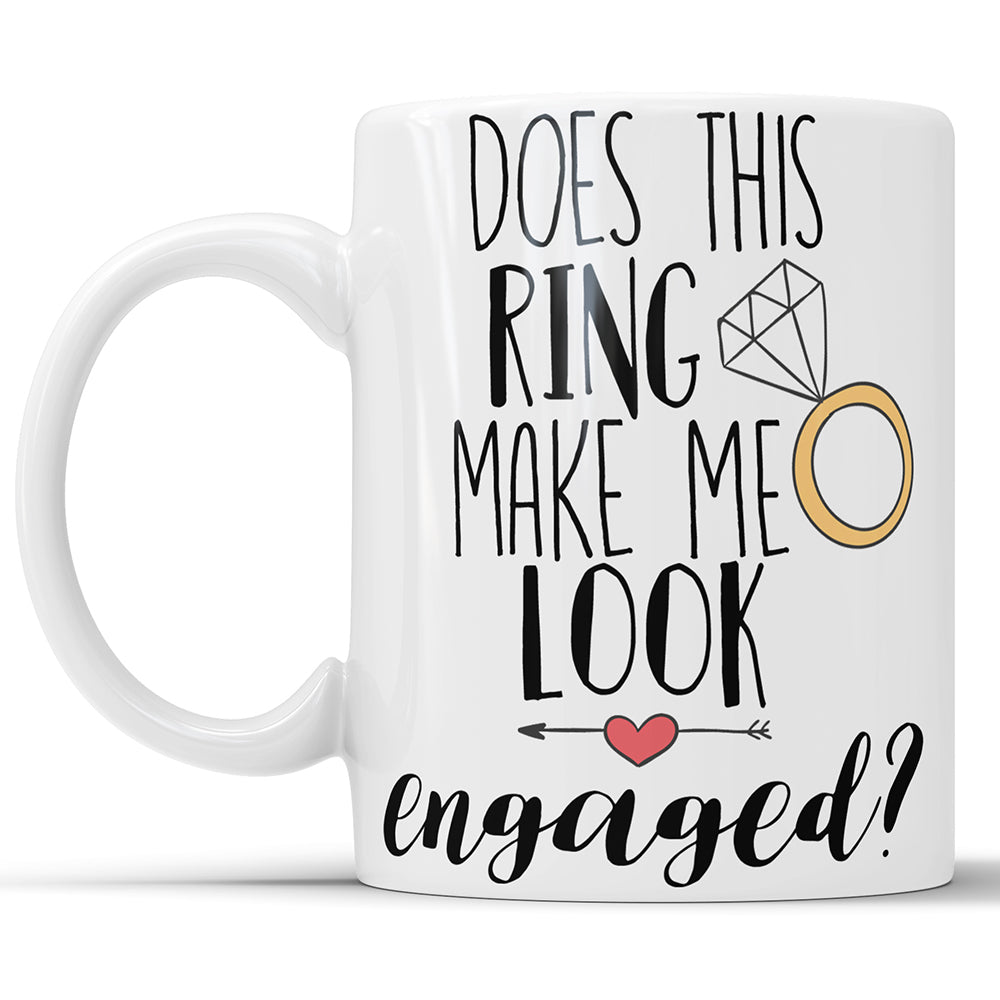 Does This Ring Make Me Look Engaged? Wedding Announcement Coffee Mug