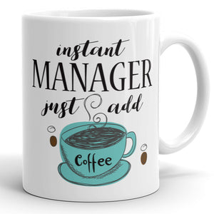Instant Manager, Just Add Coffee