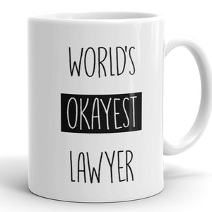 World's Okayest Lawyer - Funny Coffee Mug For Attorney