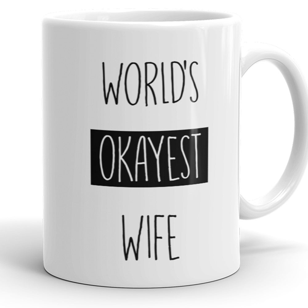 World's Okayest Wife - Funny Coffee Mug For Wife