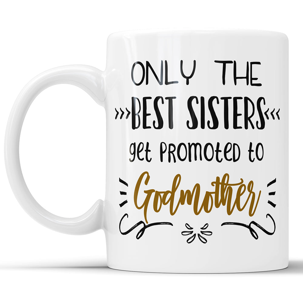 Only The Best Sisters Get Promoted To Godmother