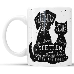 Friends Are Like Stars - Quote Mug Perfect Gift For Best Friend