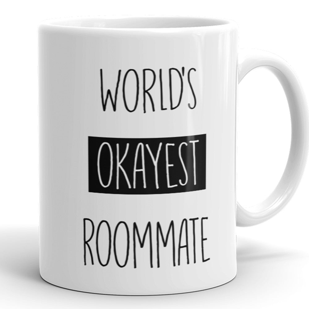 World's Okayest Roommate - Funny Coffee Mug For Roommate