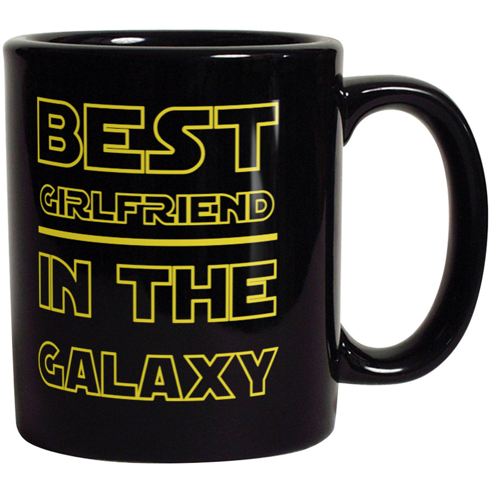 Best Girlfriend in The Galaxy - Funny Coffee Mug For Girlfriend