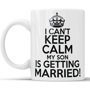 I Can't Keep Calm My Son Is Getting Married