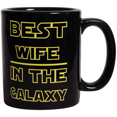 Best Wife in The Galaxy - Funny Coffee Mug For Wife
