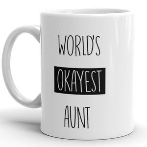 World's Okayest Aunt - Funny Coffee Mug For Auntie