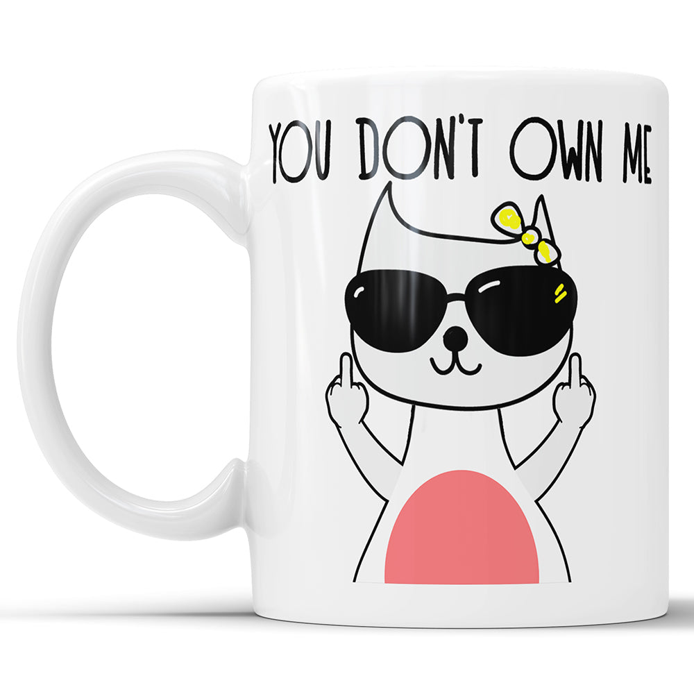 You Don't Own Me - Middle Finger Cat