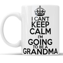 I Can't Keep Calm I'm Going To Be A Grandma