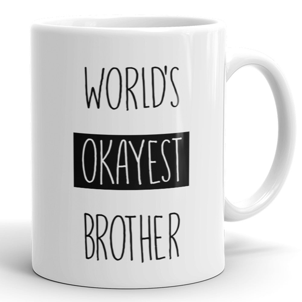 World's Okayest Brother - Funny Coffee Mug For Sibling