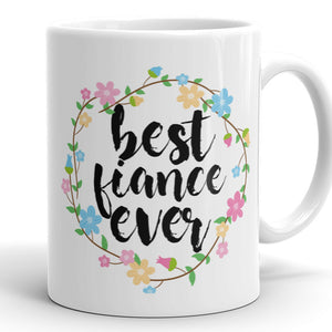 Best Fiance Ever Coffee Mug
