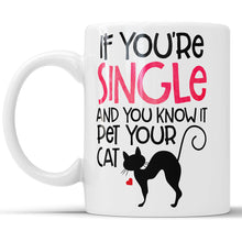 If You're Single And You Know It Pet Your Cat