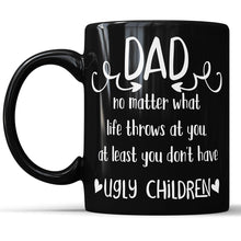 Dad - Ugly Children Funny Coffee Mug For Father