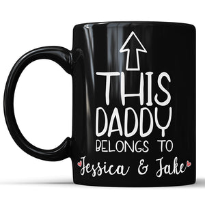 This Daddy Belongs To .... Personalized Custom Coffee Mug For Father