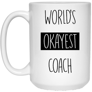 World's Okayest Coach 15 oz. White Mug