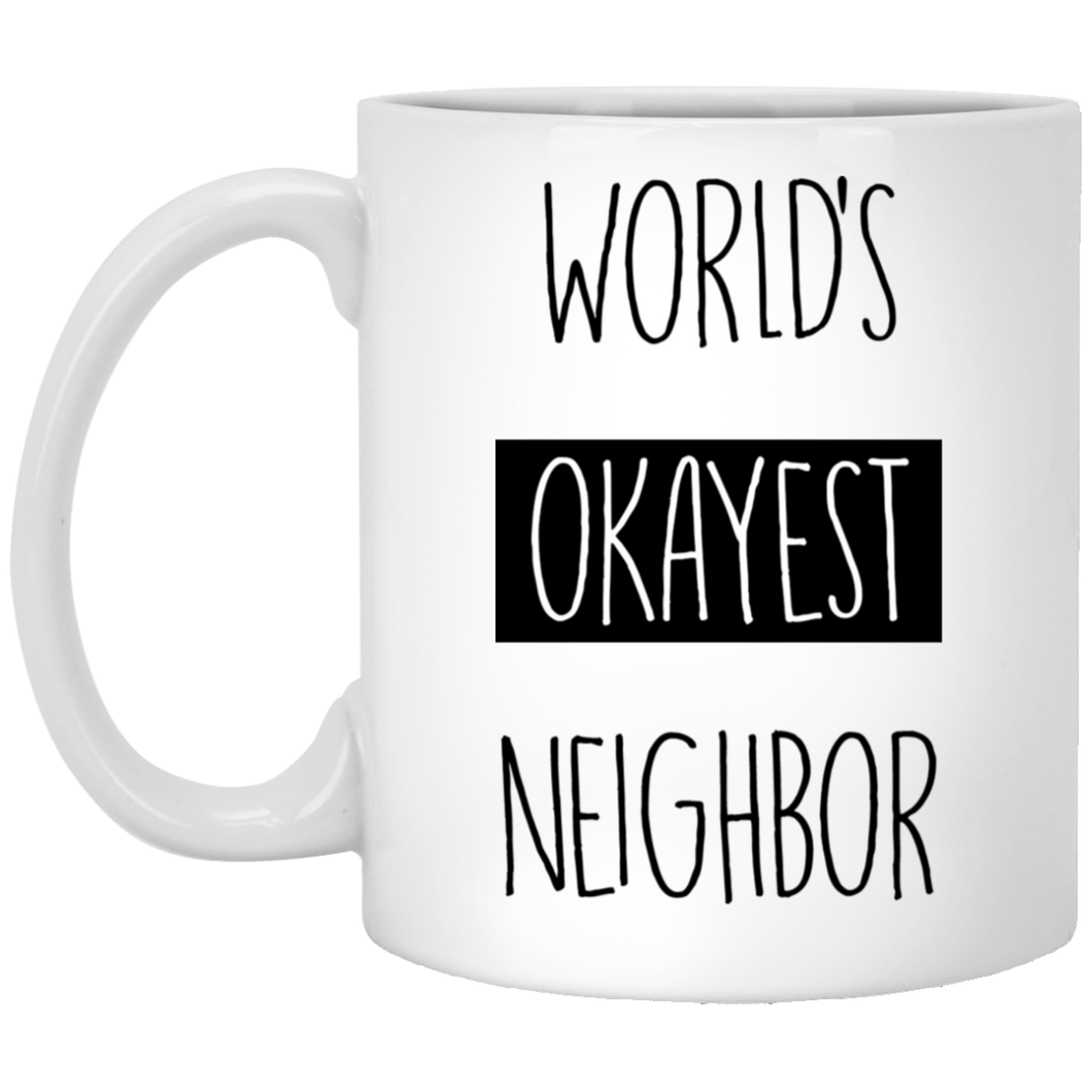 World's Okayest Neighbor 11 oz. White Mug