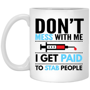 I Get Paid To Stab People - Funny Coffee Mug For Nurse