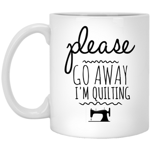 Please Go Away I'm Quilting - Funny Coffee Mug For Quilters