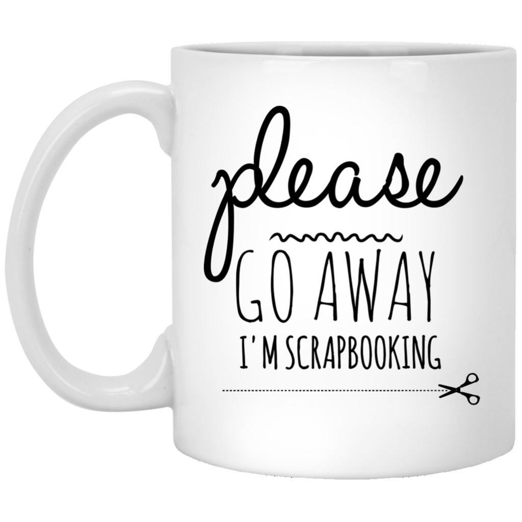 Please Go Away I'm Scrapbooking - Funny Coffee Mug