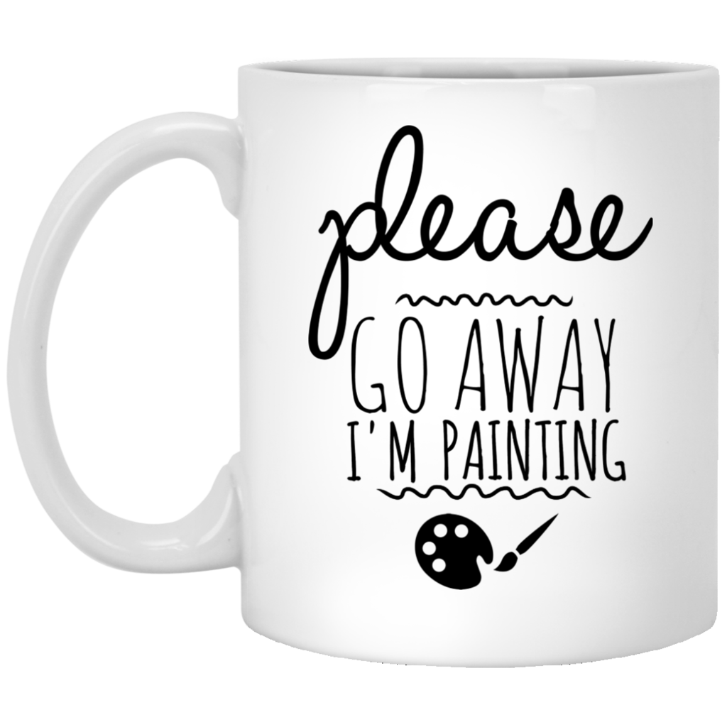 Please Go Away I'm Painting - Funny Coffee Mug For Painters
