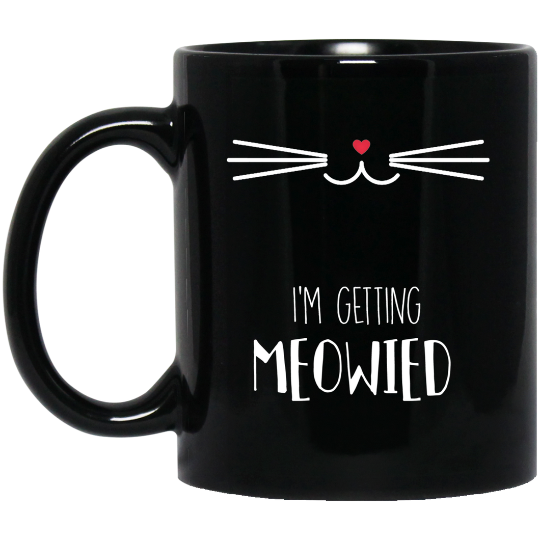 I'm Getting Meowied 11 oz. Black Mug