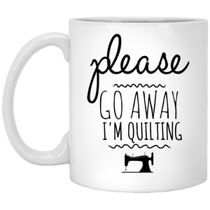 Please Go Away I'm Quilting 11 oz. White Mug