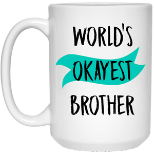 World's Okayest Brother 15 oz. White Mug