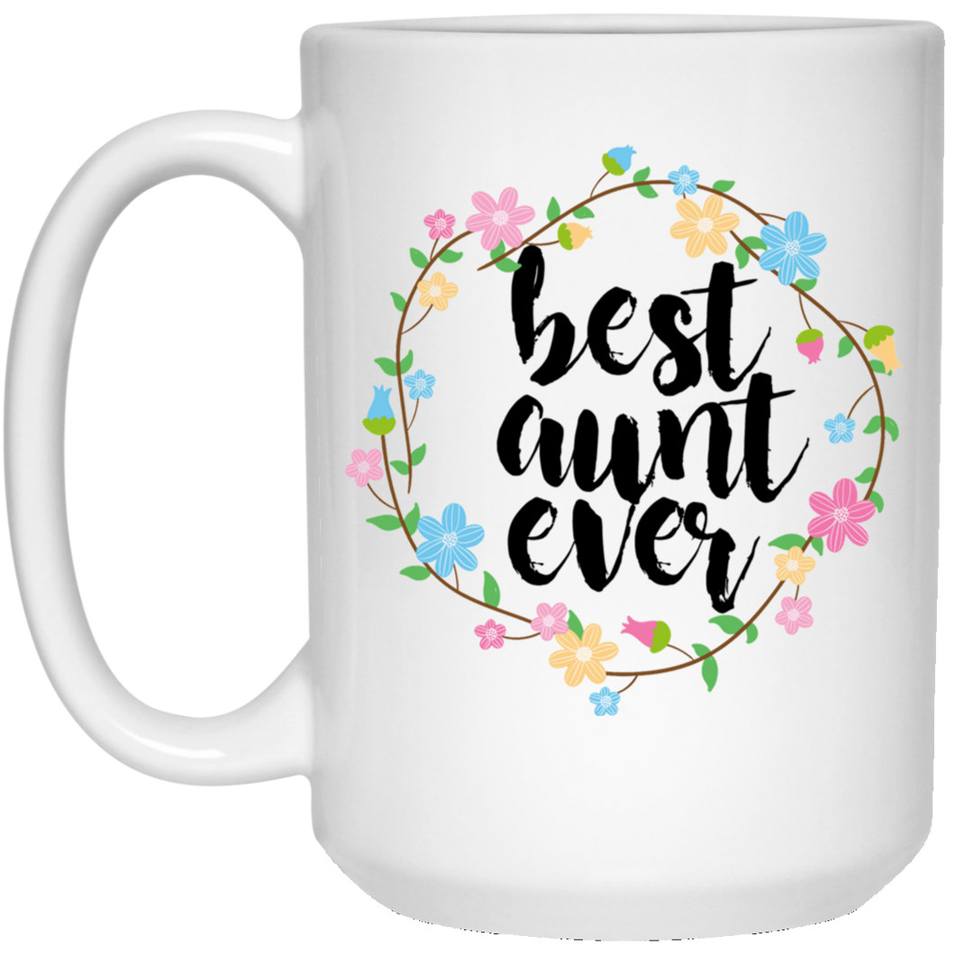 Best Aunt Ever 15 oz. White Mug